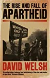 The rise and fall of apartheid / David Welsh