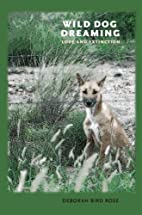 Wild Dog Dreaming: Love and Extinction…
