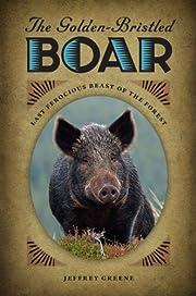The golden-bristled boar : last ferocious…