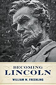 Becoming Lincoln de William W. Freehling