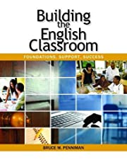 Building the English Classroom: Foundations,…