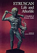 Etruscan Life and Afterlife: A Handbook of…