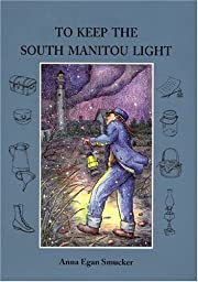 To Keep the South Manitou Light (Great Lakes…