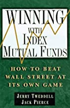 Winning with Index Mutual Funds: How to Beat…