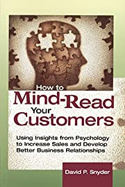 How to Mind Read Your Customers de David P.…