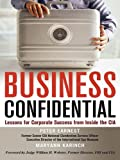Business confidential : lessons for corporate success from inside the CIA / Peter Earnest and Maryann Karinch