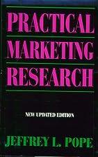 Practical Marketing Research by Jeffrey L.…