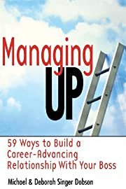 Managing Up: 59 Ways to Build a…