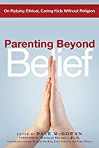 Parenting Beyond Belief: On Raising Ethical,…