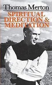 Thomas Merton: Spiritual Direction And…