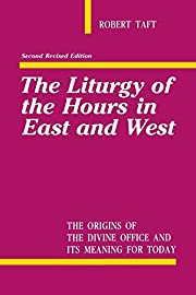 The Liturgy of the Hours in East and West:…