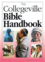 The Collegeville Bible Handbook: Condensed…