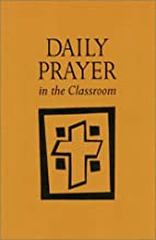 Daily prayer in the classroom: interactive…