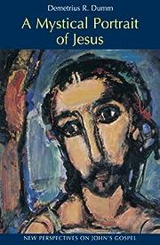 A mystical portrait of Jesus : new…