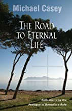 The Road to Eternal Life: Reflections on the…
