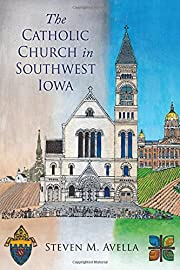 The Catholic Church in Southwest Iowa: A…