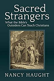 Sacred Strangers: What the Bible's…