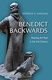 Benedict backwards : reading the rule in the…