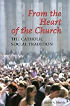 From the heart of the church : the Catholic…