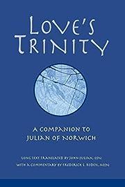 Love's Trinity: A Companion to Julian of…