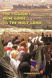 The pilgrim's new guide to the Holy Land por…