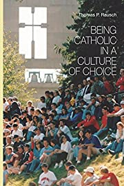 Being Catholic in a Culture of Choice von…