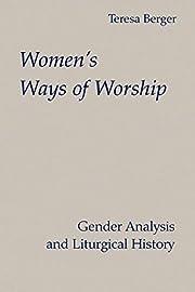 Women's Ways of Worship: Gender Analysis and…
