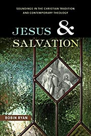 Jesus and salvation : soundings in the…