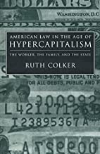 American Law in the Age of Hypercapitalism:…