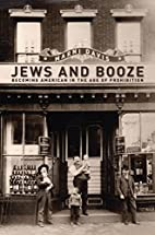 Jews and Booze: Becoming American in the Age…