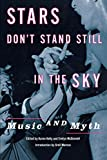 Stars don't stand still in the sky : music and myth / edited by Karen Kelly and Evelyn McDonnell ; introduction by Greil Marcus