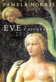Eve: A Biography por Pamela Norris