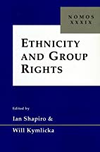 Ethnicity and Group Rights: Nomos XXXIX…