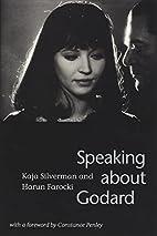 Speaking About Godard by Kaja Silverman