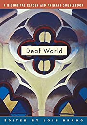 Deaf World: A Historical Reader and Primary…