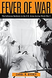 Fever of War: The Influenza Epidemic in the…