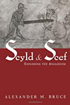 Scyld and Scef: Expanding the Analogues by…
