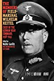 The Memoirs of Field-Marshal Wilhelm Keitel:…