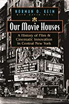 Our Movie Houses: A History of Film &…