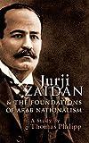 Jurji Zaidan and the foundations of Arab nationalism : a study / by Thomas Philipp ; selected writings by Jurji Zaidan ; translated by Hilary Kilpatrick and Paul Starkey
