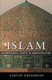 Islam: A Mosaic, Not a Monolith de Vartan…