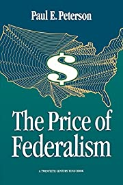 The price of federalism – tekijä: Paul E.…