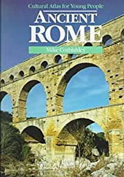 Ancient Rome (Cultural Atlas for Young…