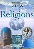 Historical atlas of religions / Karen Farrington