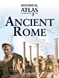 Historical atlas of ancient Rome / Nick Constable