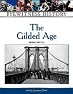 The Gilded Age by Judith Freeman Clark