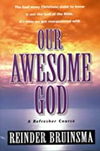 Our Awesome God: A Refresher Course by…