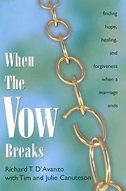 When the Vow Breaks av Richard T. D'Avanzo