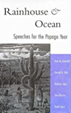 Rainhouse and Ocean: Speeches for the Papago…