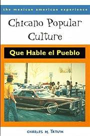 Chicano Popular Culture: Que Hable el Pueblo…